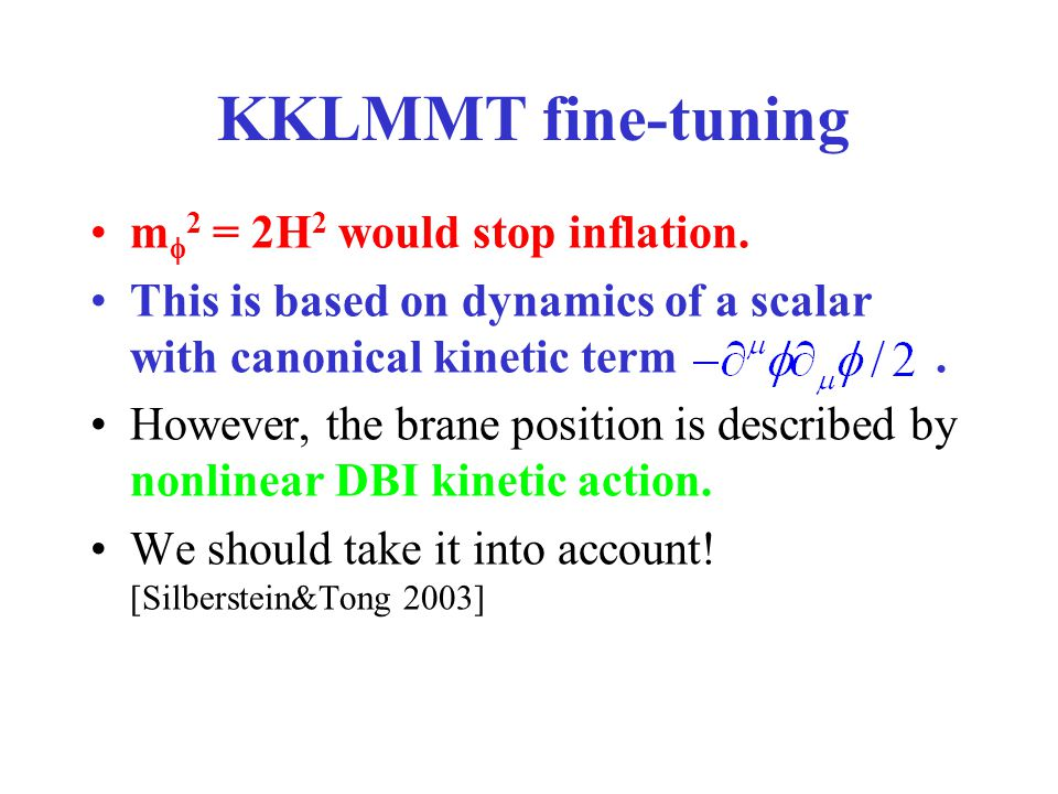 KKLMMT fine-tuning m  2 = 2H 2 would stop inflation.