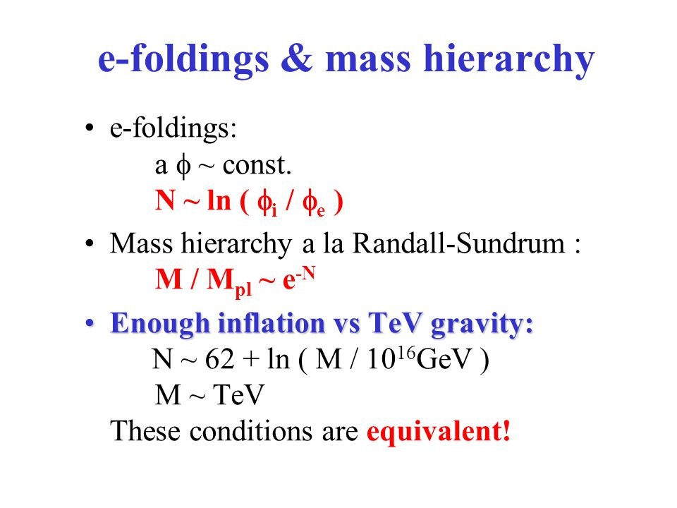 e-foldings & mass hierarchy e-foldings: a  ~ const.