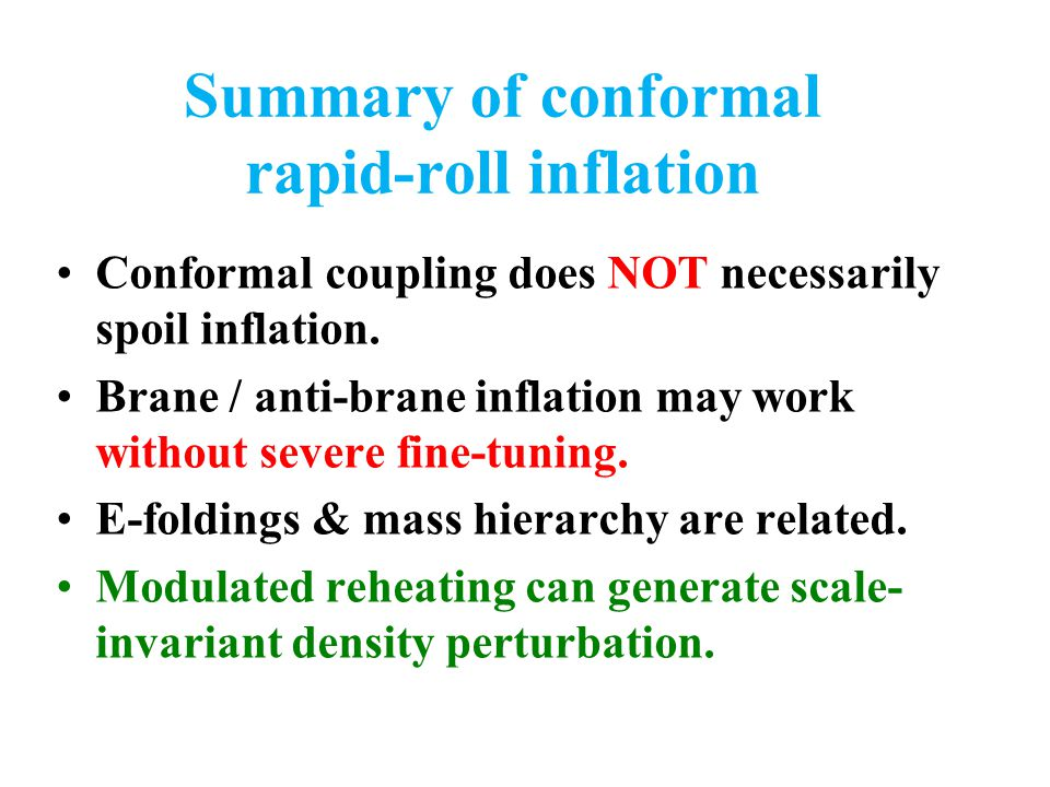 Summary of conformal rapid-roll inflation Conformal coupling does NOT necessarily spoil inflation.
