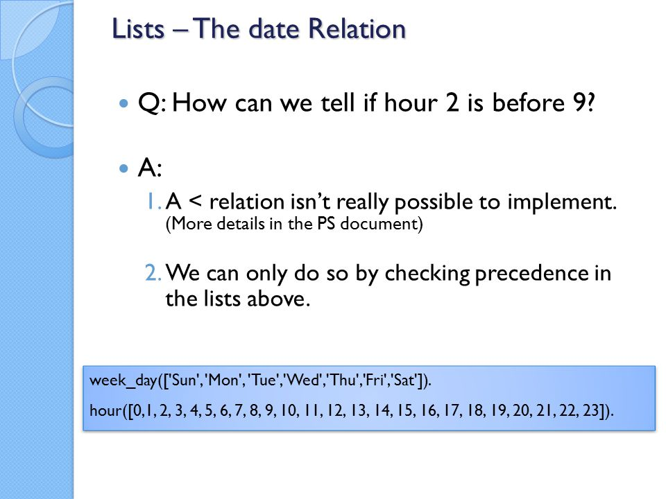 Q: How can we tell if hour 2 is before 9. A: 1.A < relation isn't really possible to implement.