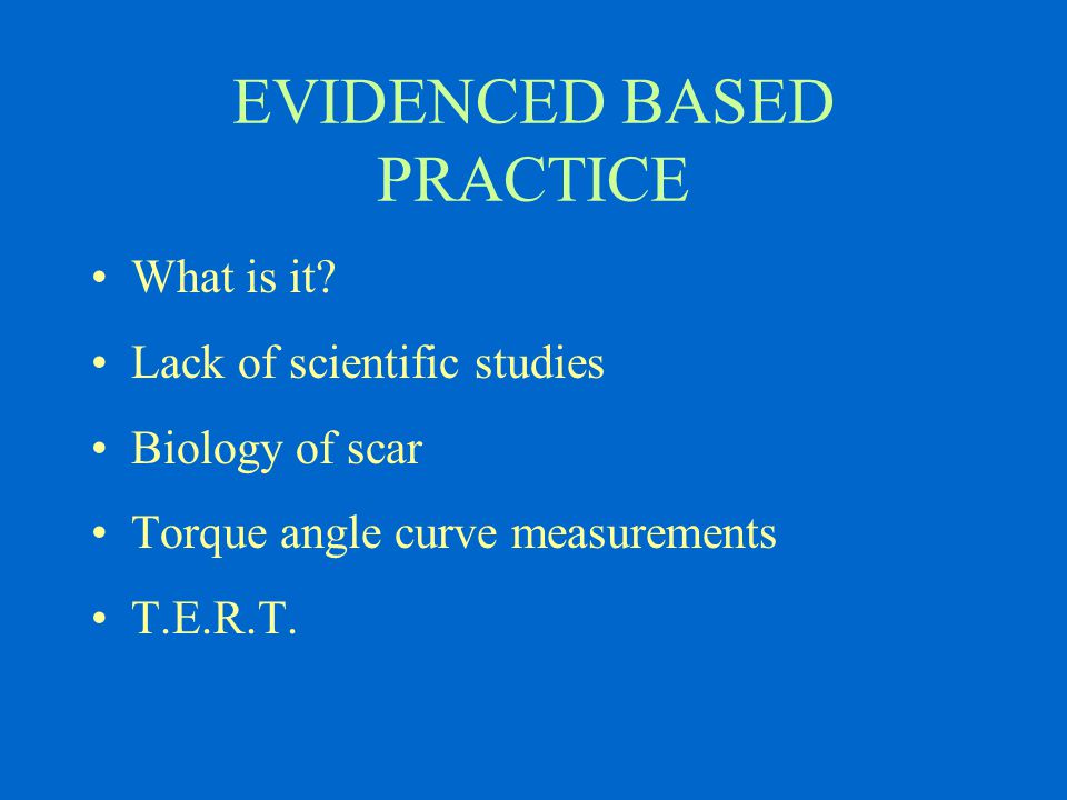 EVIDENCED BASED PRACTICE What is it.