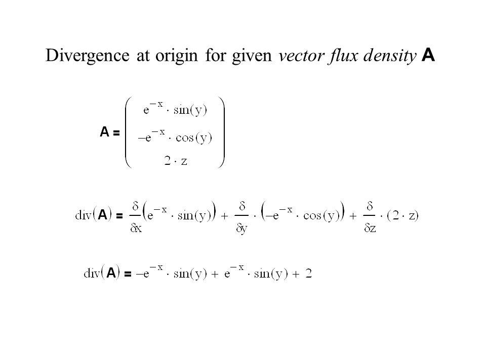 Divergence at origin for given vector flux density A