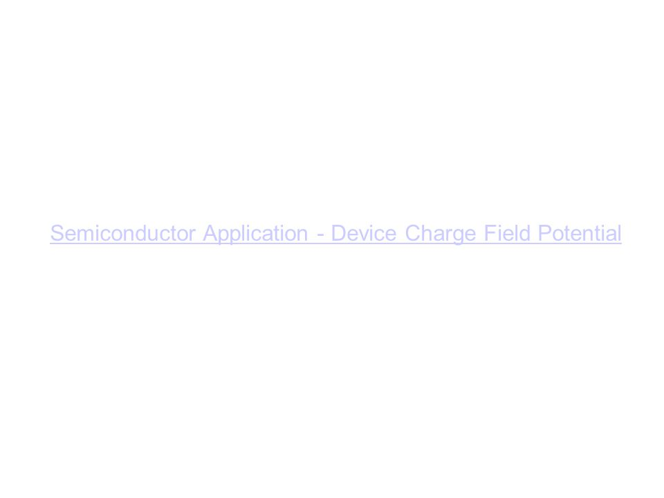 Semiconductor Application - Device Charge Field Potential