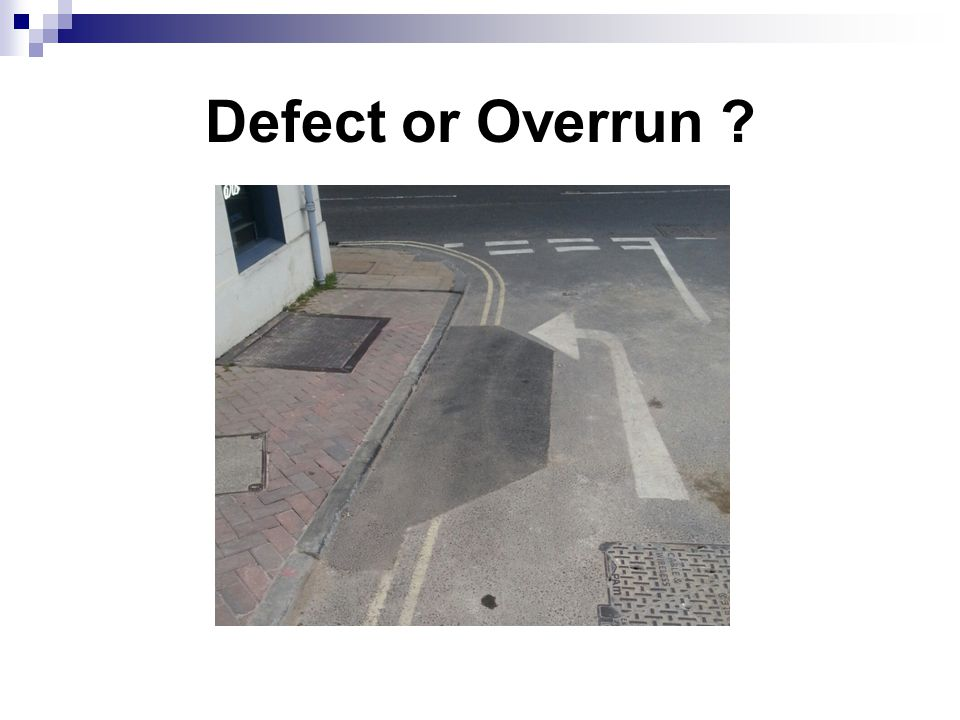 Defect or Overrun ?