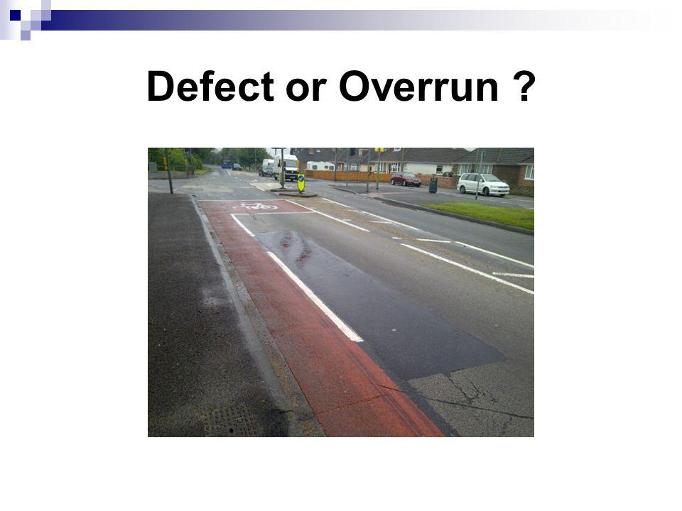 Defect or Overrun ?