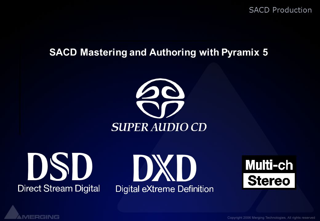 SACD Production SACD Mastering and Authoring with Pyramix 5