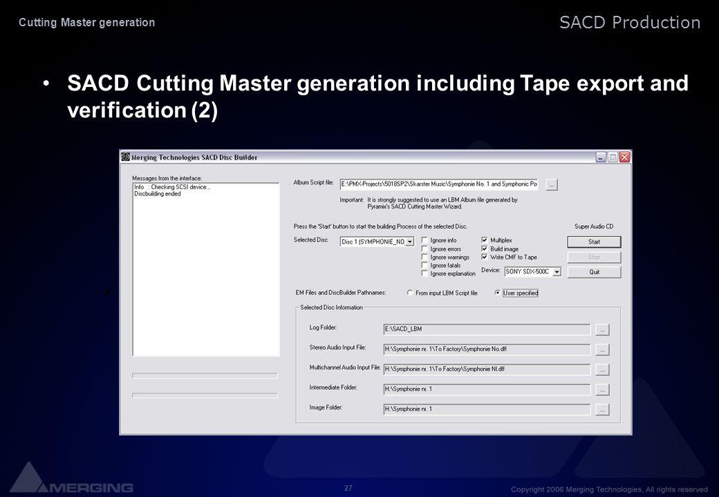 27 SACD Production Cutting Master generation SACD Cutting Master generation including Tape export and verification (2)