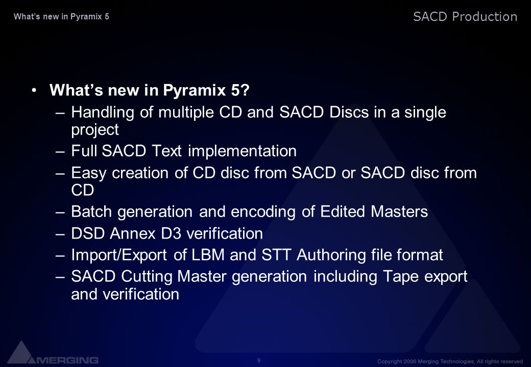 9 SACD Production What's new in Pyramix 5.