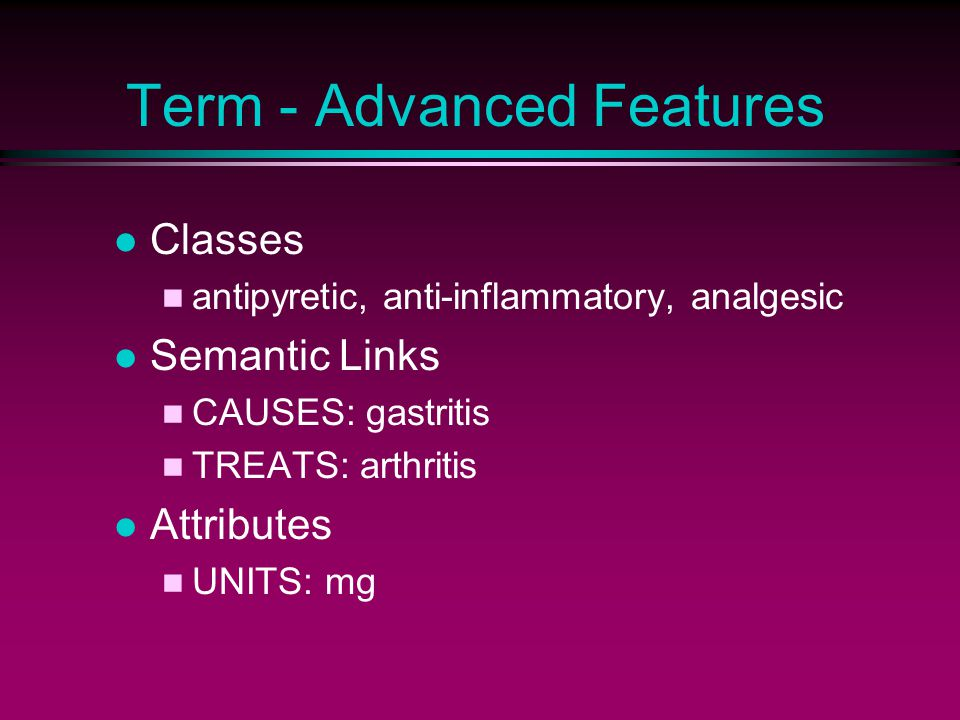 MED Medical Entities Dictionary CPMC Multiple hierarchy Synonyms Translations Semantic links Attributes 60,000 concepts