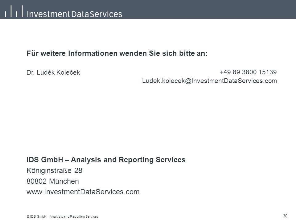 © IDS GmbH – Analysis and Reporting Services 30 Für weitere Informationen wenden Sie sich bitte an: Dr.