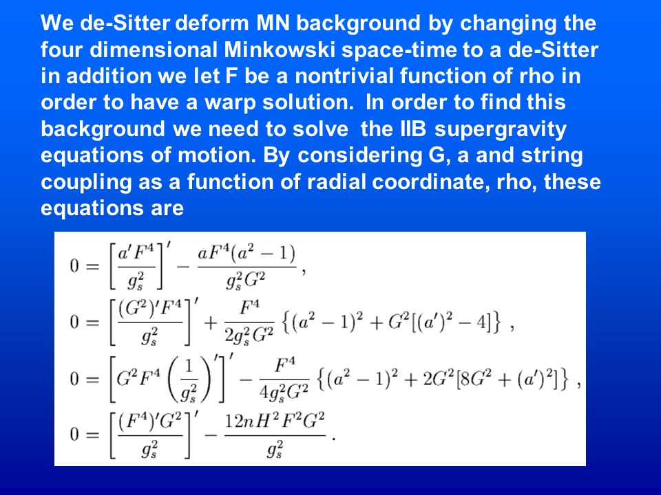 We de-Sitter deform MN background by changing the four dimensional Minkowski space-time to a de-Sitter in addition we let F be a nontrivial function o