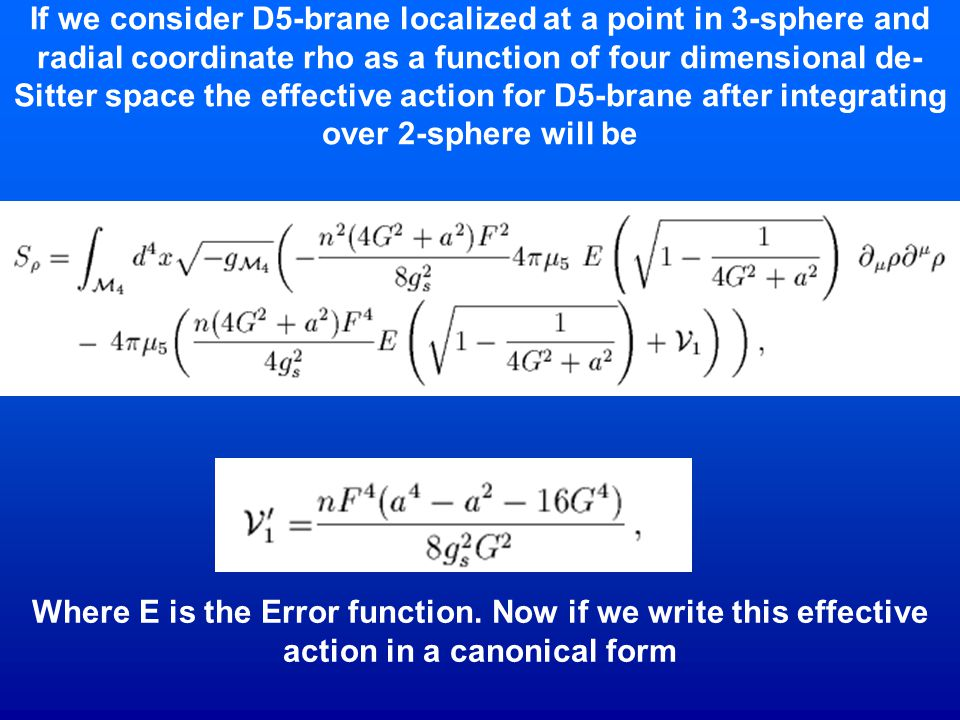 If we consider D5-brane localized at a point in 3-sphere and radial coordinate rho as a function of four dimensional de- Sitter space the effective ac