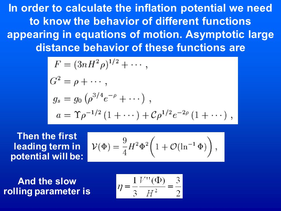 In order to calculate the inflation potential we need to know the behavior of different functions appearing in equations of motion. Asymptotic large d