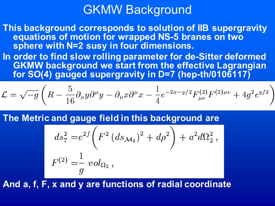 GKMW Background This background corresponds to solution of IIB supergravity equations of motion for wrapped NS-5 branes on two sphere with N=2 susy in