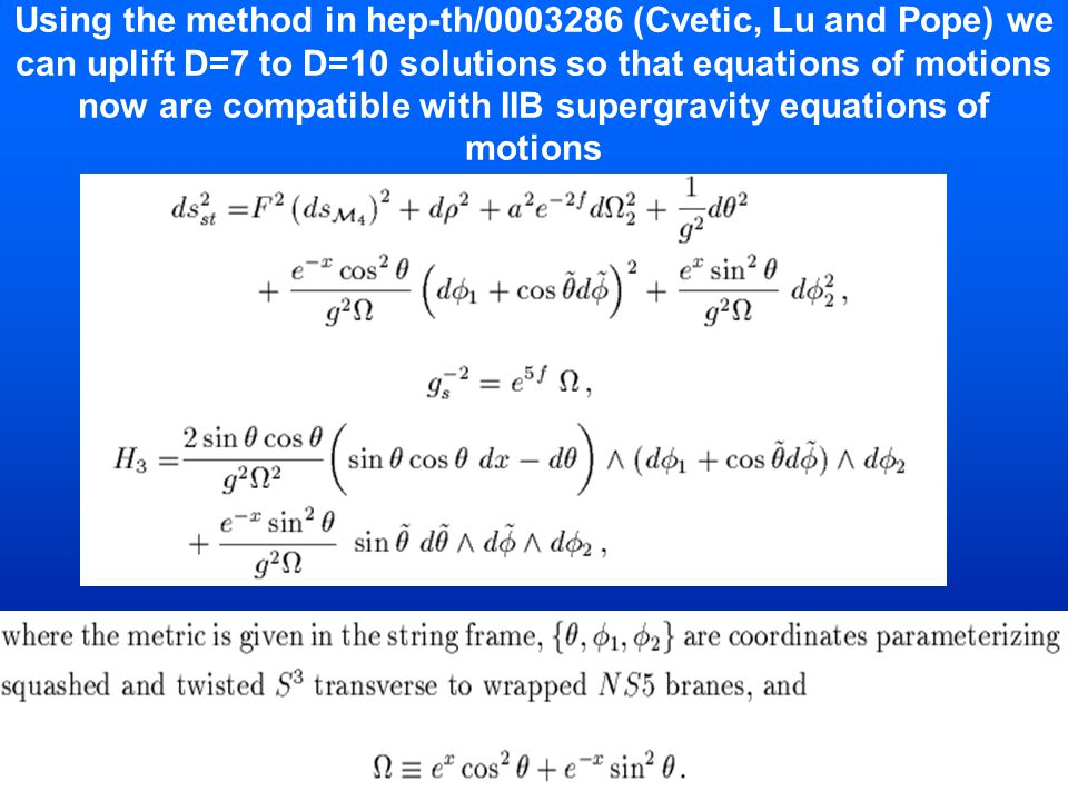 Using the method in hep-th/0003286 (Cvetic, Lu and Pope) we can uplift D=7 to D=10 solutions so that equations of motions now are compatible with IIB
