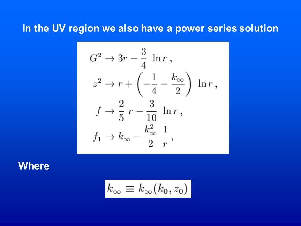 In the UV region we also have a power series solution Where