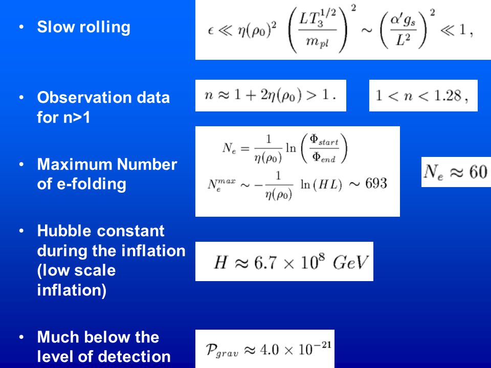 Slow rolling Observation data for n>1 Maximum Number of e-folding Hubble constant during the inflation (low scale inflation) Much below the level of d