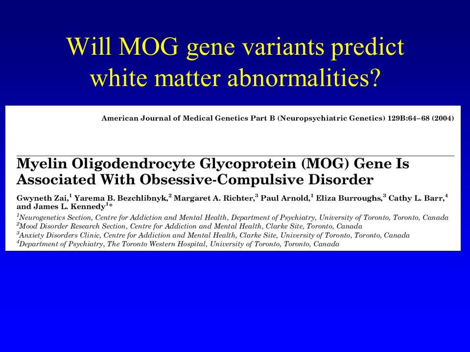 Will MOG gene variants predict white matter abnormalities?