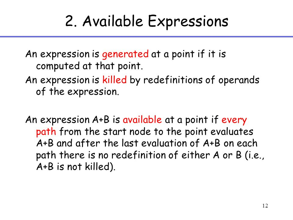 2. Available Expressions An expression is generated at a point if it is computed at that point.