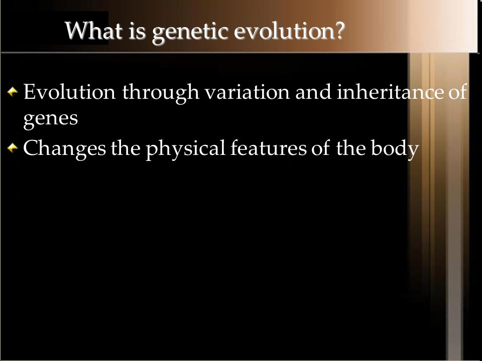 What is genetic evolution.