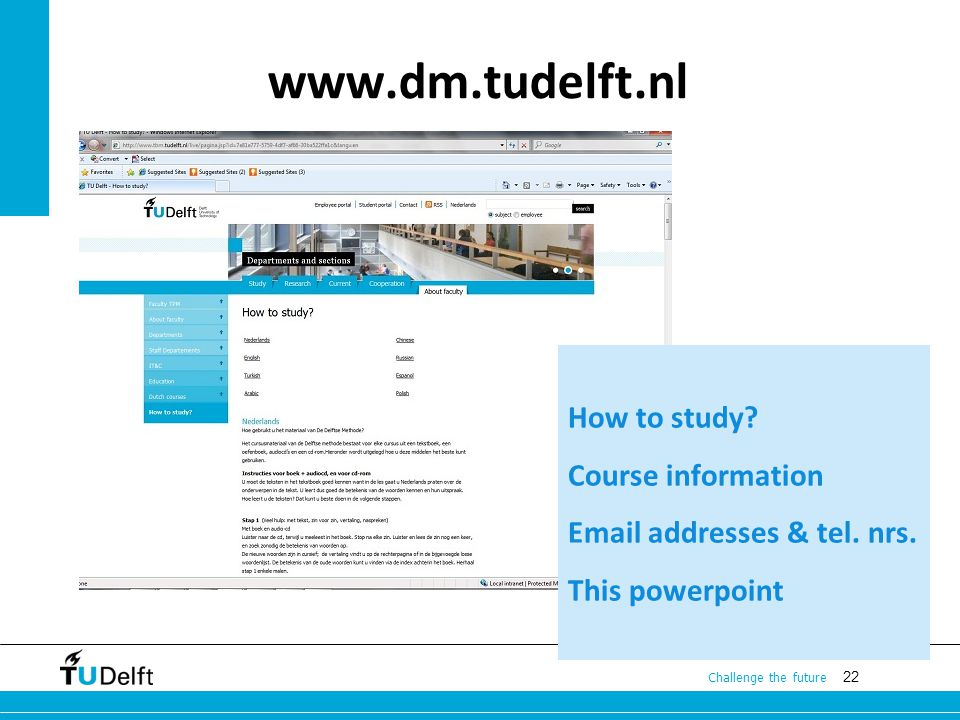 22 Challenge the future www.dm.tudelft.nl How to study.