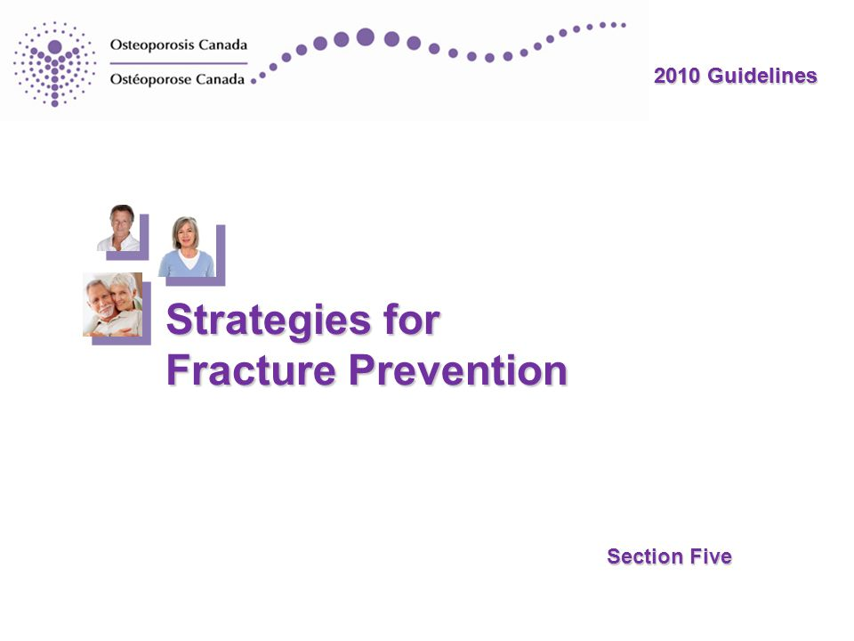 2010 Guidelines Strategies for Fracture Prevention 2010 Guidelines Section Five
