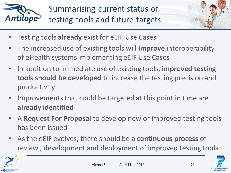 Testing tools already exist for eEIF Use Cases The increased use of existing tools will improve interoperability of eHealth systems implementing eEIF
