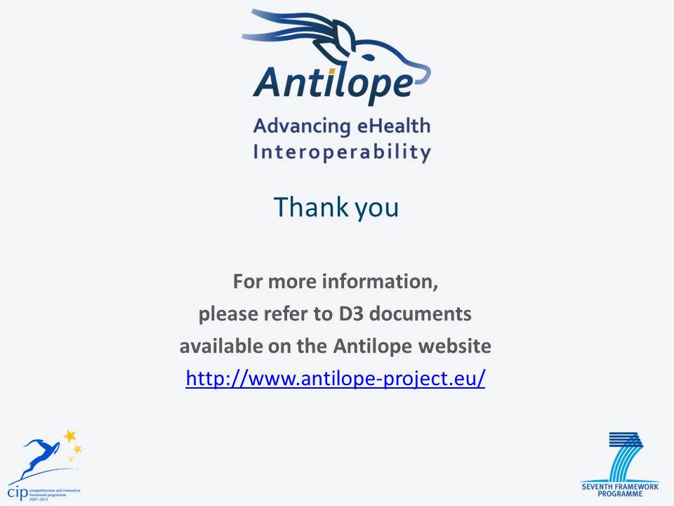 Thank you For more information, please refer to D3 documents available on the Antilope website http://www.antilope-project.eu/