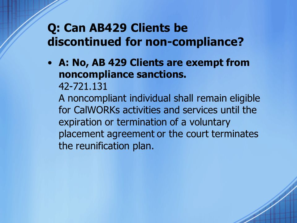 Q: Can AB429 Clients be discontinued for non-compliance.