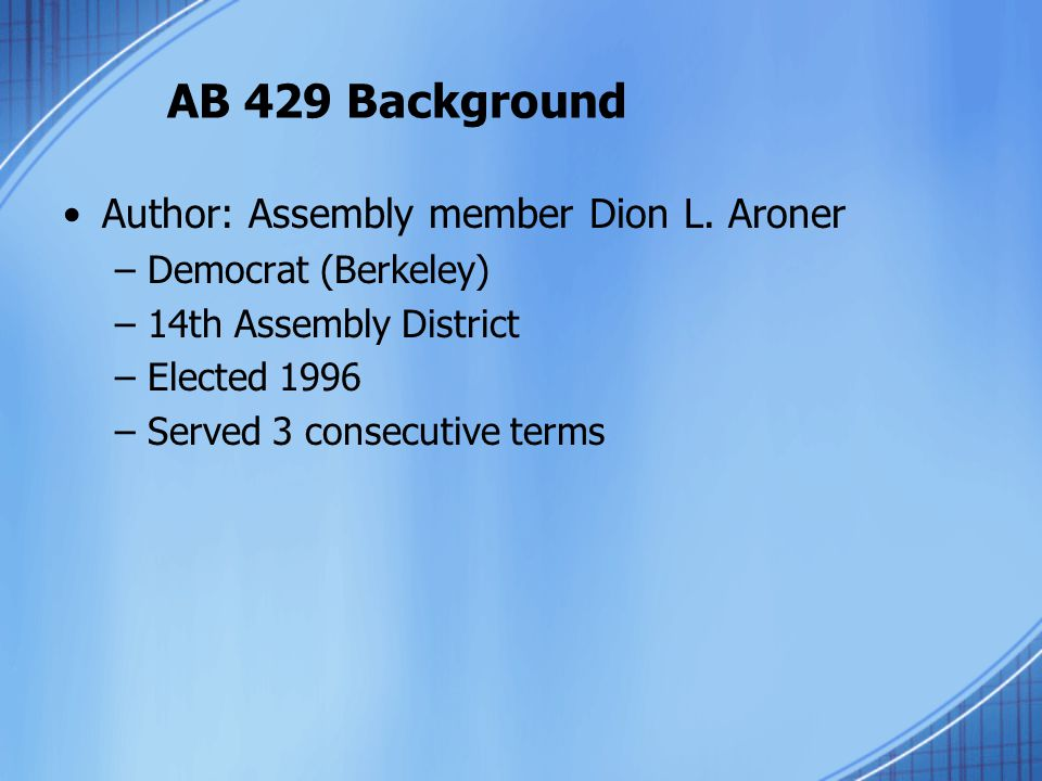 AB 429 Background Author: Assembly member Dion L.