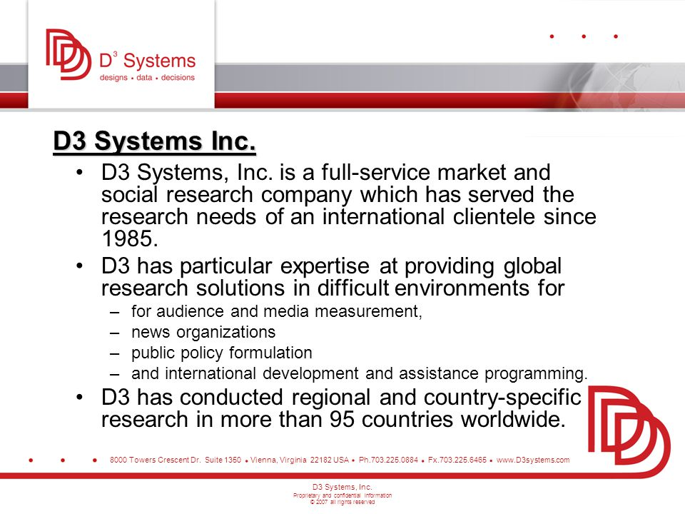 8000 Towers Crescent Dr. Suite 1350 Vienna, Virginia 22182 USA Ph.703.225.0884 Fx.703.225.6465 www.D3systems.com.... D3 Systems, Inc. Proprietary and
