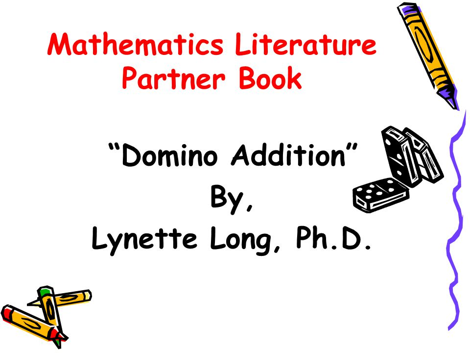 Mathematics Literature Partner Book Domino Addition By, Lynette Long, Ph.D.