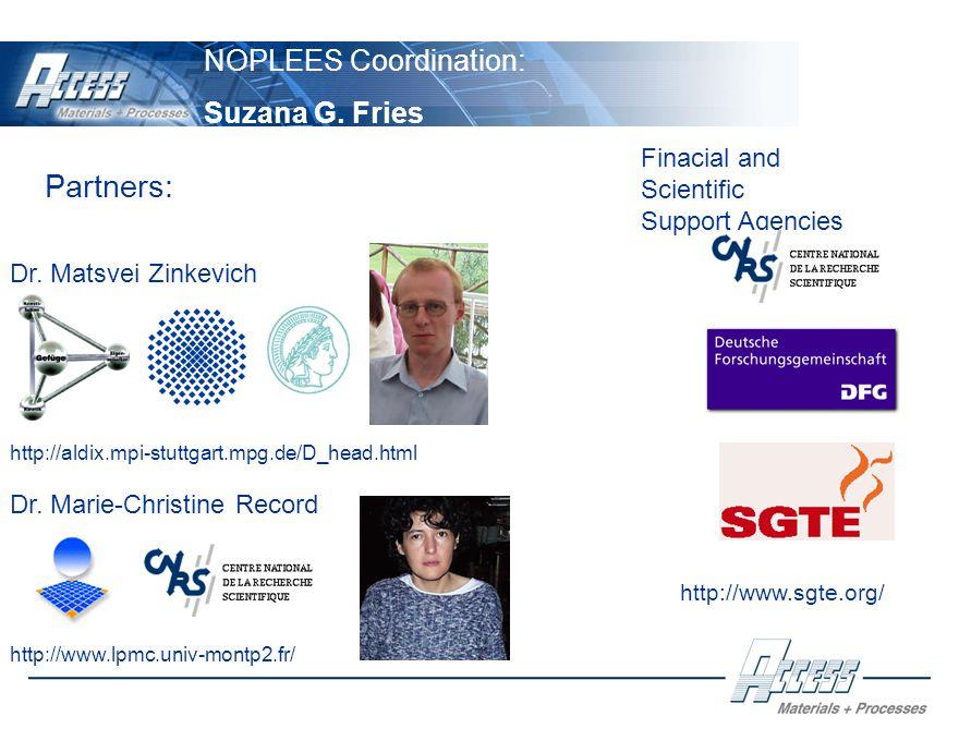 http://www.lpmc.univ-montp2.fr/ http://aldix.mpi-stuttgart.mpg.de/D_head.html http://www.sgte.org/ NOPLEES Coordination: Suzana G.