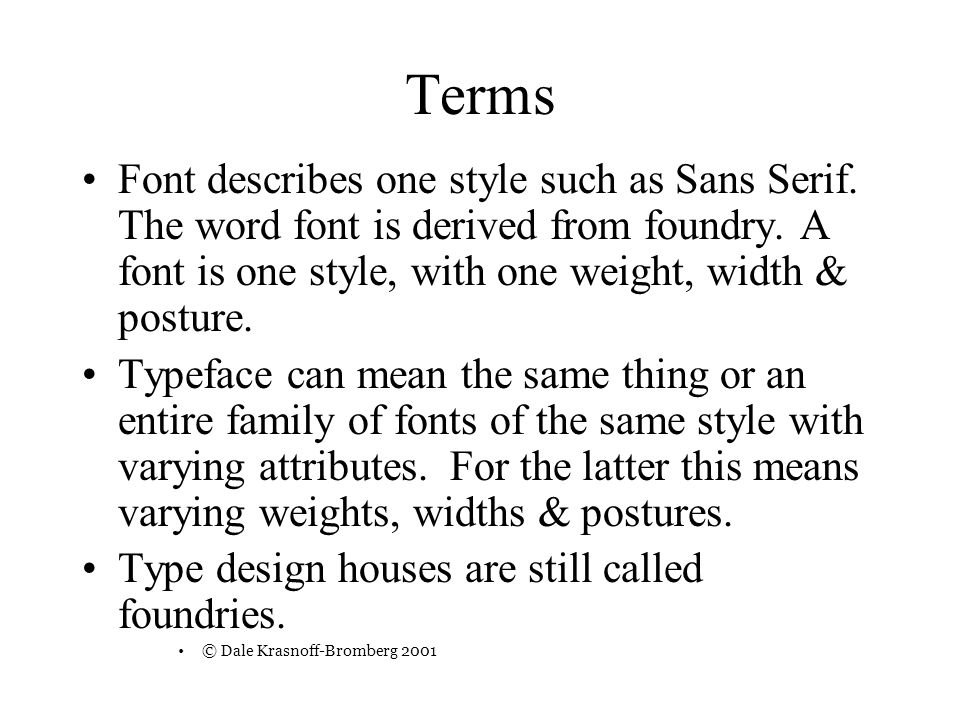 Terms Font describes one style such as Sans Serif.