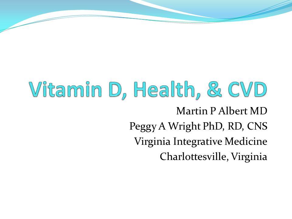 Martin P Albert MD Peggy A Wright PhD, RD, CNS Virginia Integrative Medicine Charlottesville, Virginia