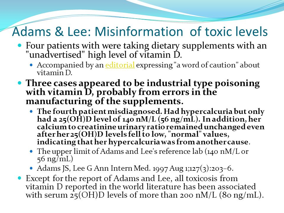 Adams & Lee: Misinformation of toxic levels Four patients with were taking dietary supplements with an