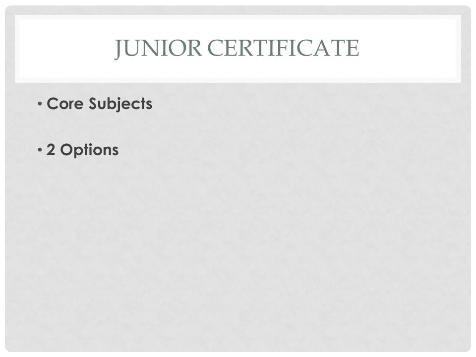 JUNIOR CERTIFICATE Core Subjects 2 Options