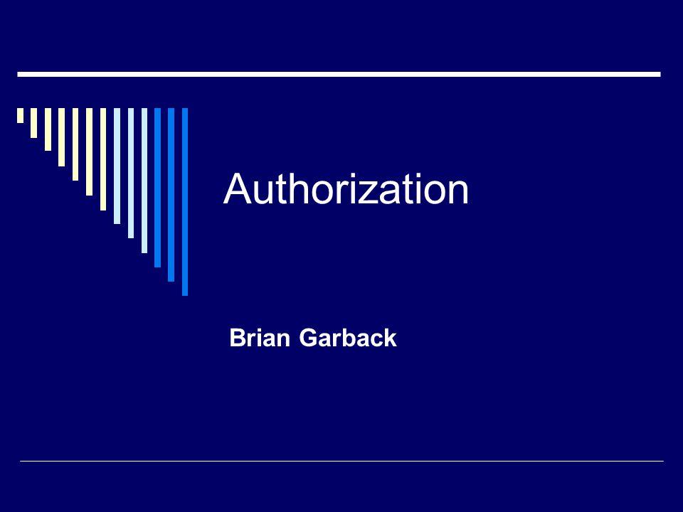 Authorization Specifications WS-Policy XACML SAML