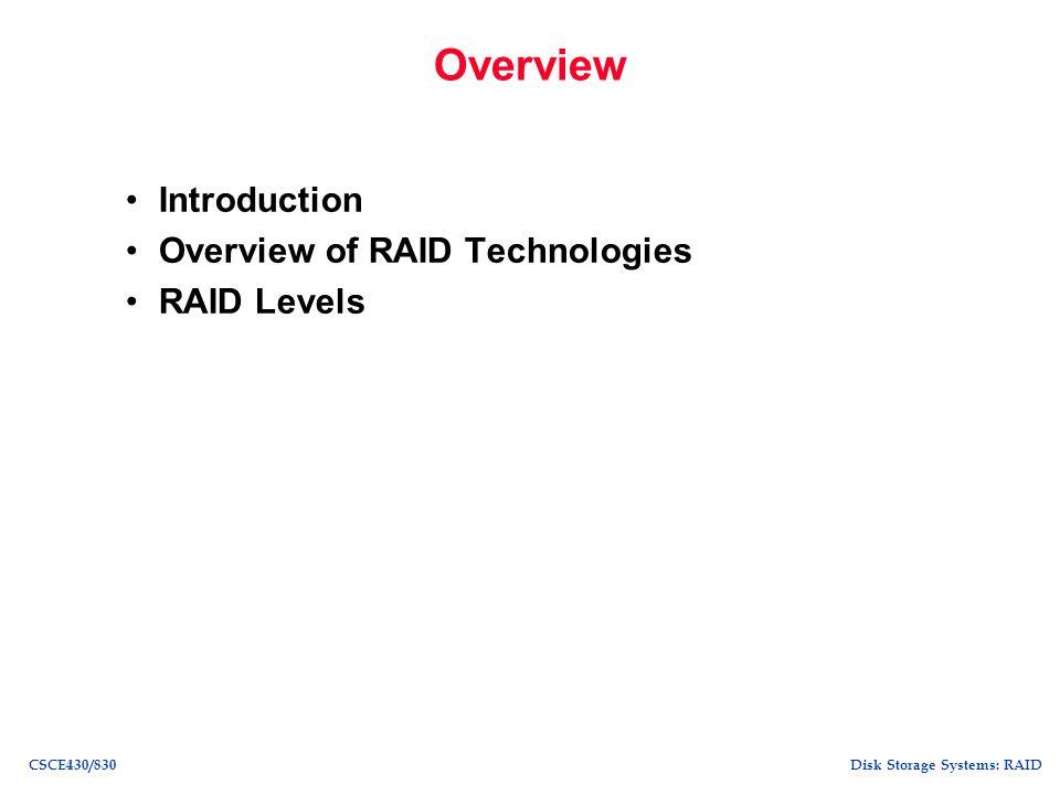 Disk Storage Systems: RAIDCSCE430/830 Why RAID.