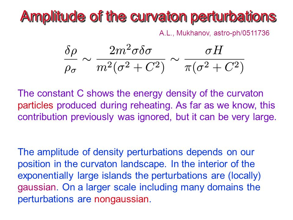Amplitude of the curvaton perturbations Amplitude of the curvaton perturbations The constant C shows the energy density of the curvaton particles produced during reheating.