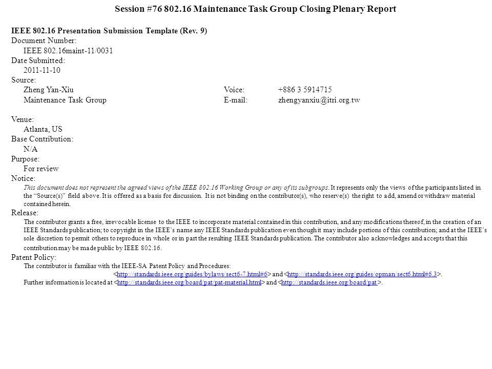 Session #76 802.16 Maintenance Task Group Closing Plenary Report IEEE 802.16 Presentation Submission Template (Rev.