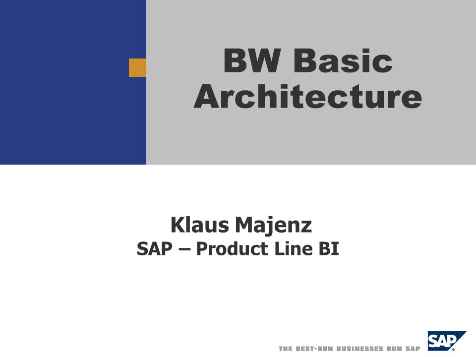  SAP-AG 2005,BW Basicarchitecture, Klaus Majenz 42 Example 3: Aggregates in SAP BW  SAP BW constraints:  only SUM, MIN, MAX aggregations are materialized  uploaded data (in an infocube) can still be identified   delta roll-ups are simple  Materialized or Indexed Views / Automatic Summary Tables  could be used in theory  however: maintenance is considerably slower ...