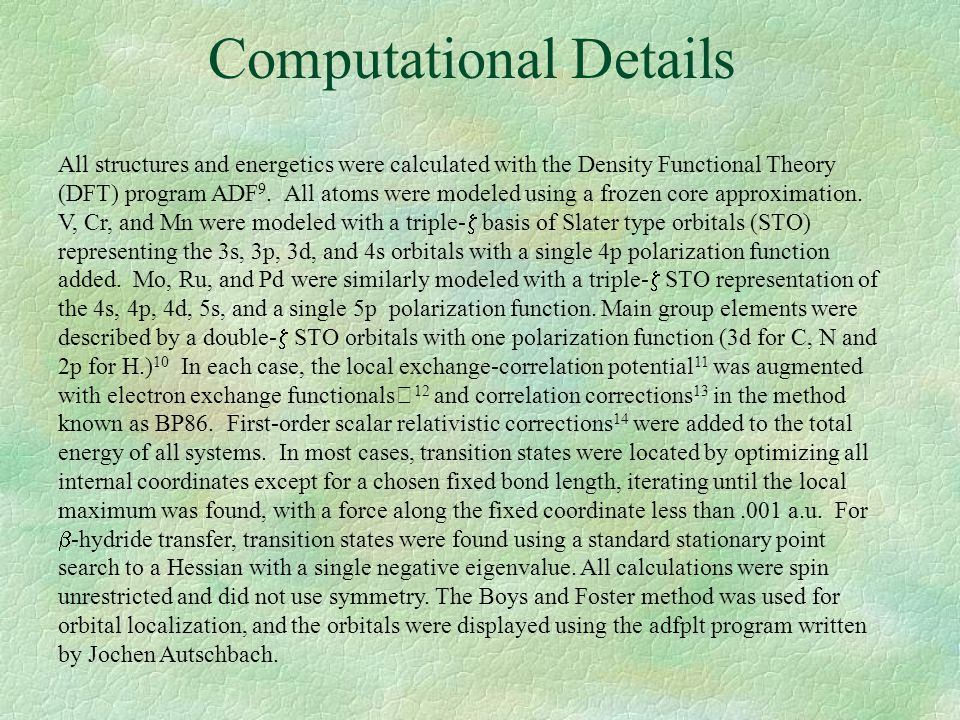 Computational Details All structures and energetics were calculated with the Density Functional Theory (DFT) program ADF 9.
