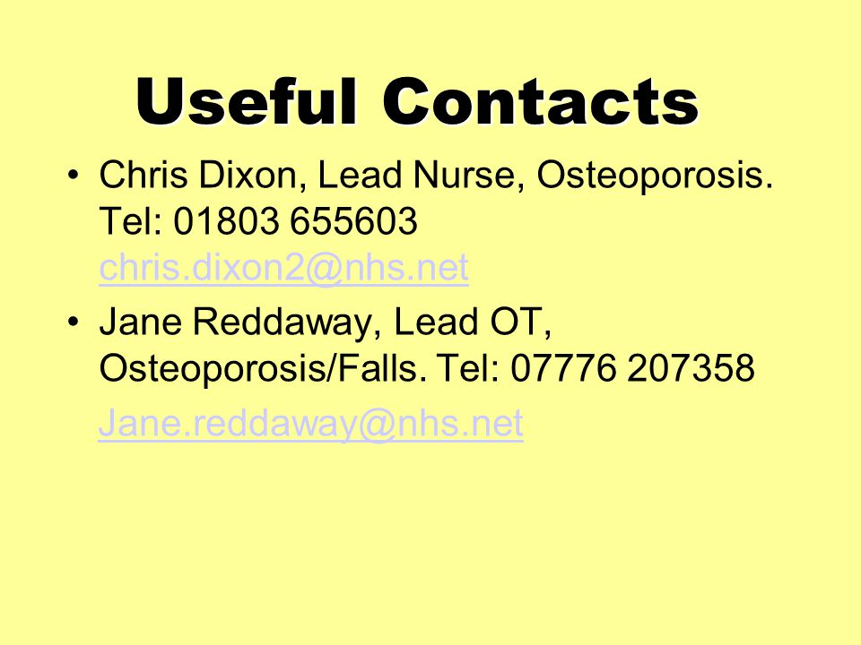 Useful Contacts Chris Dixon, Lead Nurse, Osteoporosis.