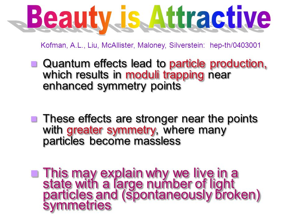 particle production, moduli trapping Quantum effects lead to particle production, which results in moduli trapping near enhanced symmetry points great