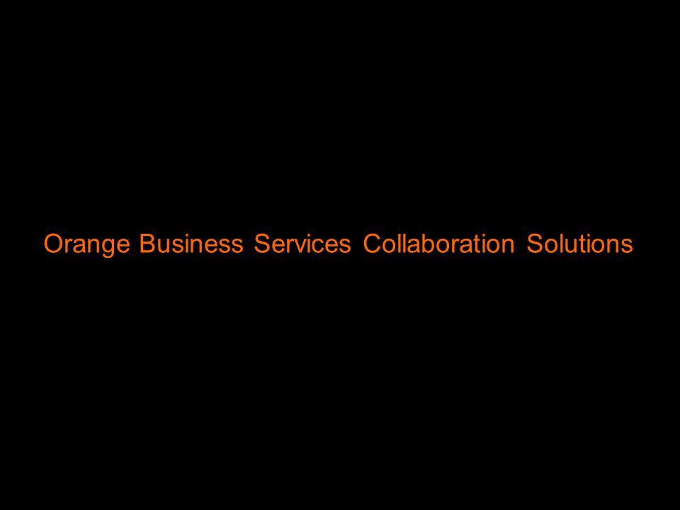 8 BUSINESS VPN SALES PRESENTATION Orange Business Services Collaboration Solutions