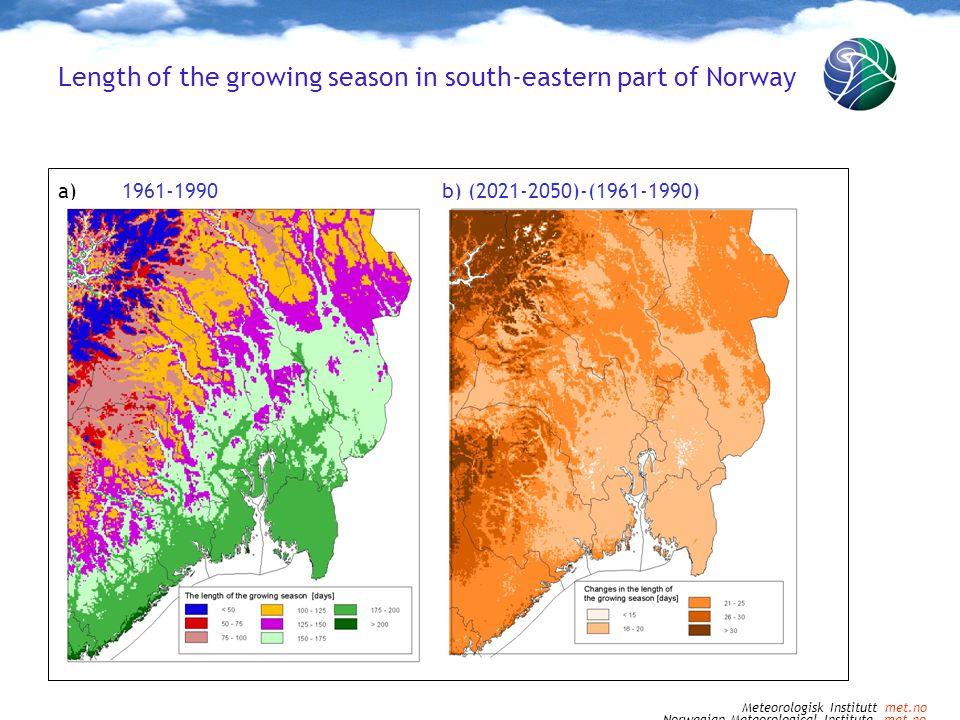 Norwegian Meteorological Institute met.no Length of the growing season in south-eastern part of Norway a)1961-1990b) (2021-2050)-(1961-1990) Meteorologisk Institutt met.no