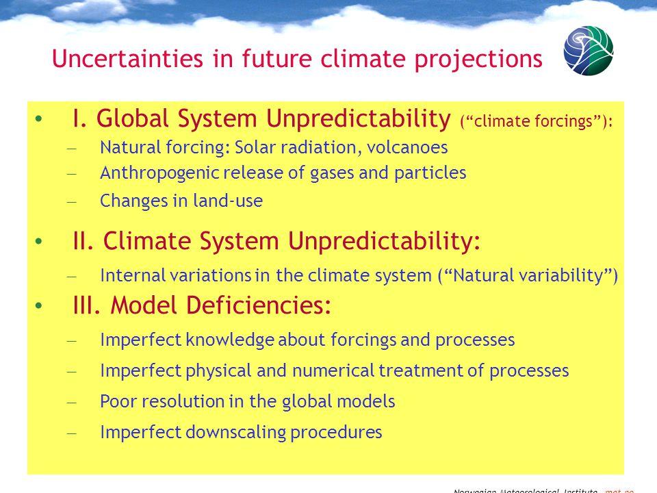Norwegian Meteorological Institute met.no Uncertainties in future climate projections I.