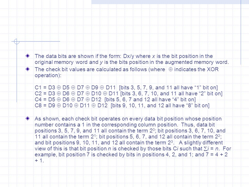 The data bits are shown if the form: Dx/y where x is the bit position in the original memory word and y is the bits position in the augmented memory w