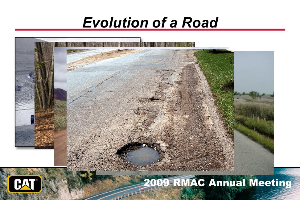 2009 RMAC Annual Meeting Evolution of a Road